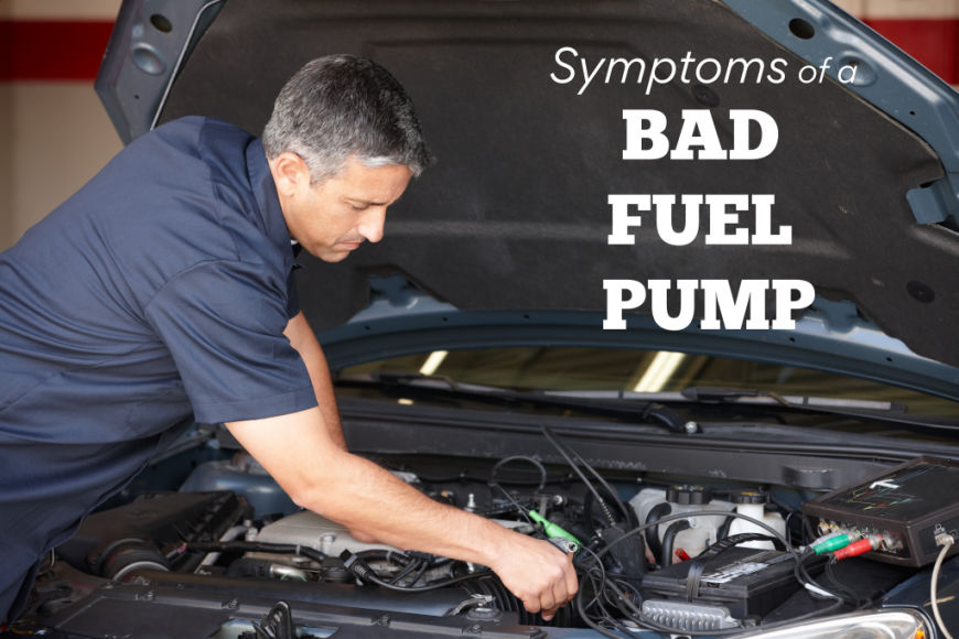 Symptoms of a Bad Fuel Pump